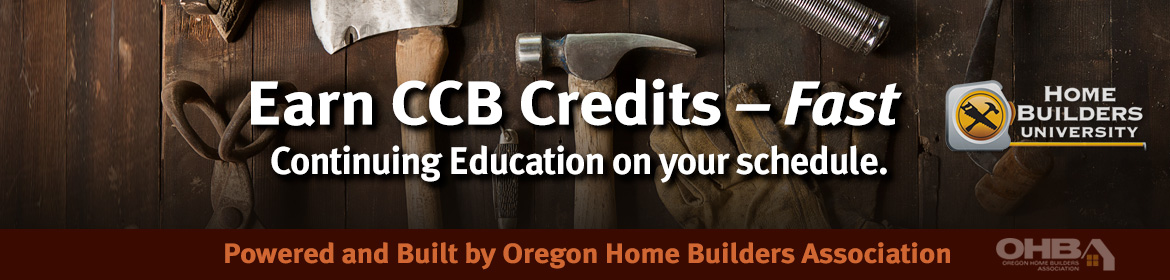 home builders univesity - CCB Credits for Oregon Contractors